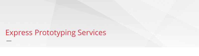 Express prototyping services
